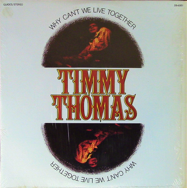 TIMMY THOMAS - WHY CAN'T WE LIVE TOGETHER - Album: Why Can't We Live Together (1973)Label: Rhino Entertainment
