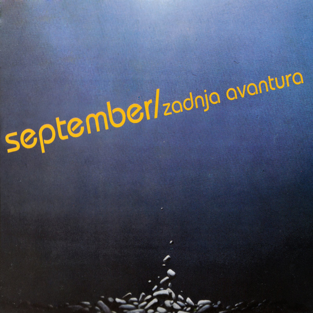 SEPTEMBER - OSTAVI TRAG - Album: Zadnja Avantura (1976)Label: PGP-RTB