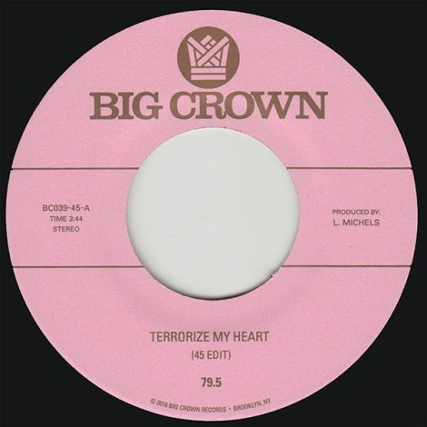 79.5 - TERRORIZE MY HEART (45 EDIT) - Album: Single (2016)Label: Big Crown Records