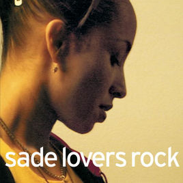 SADE - LOVERS ROCK - 12:09PMAlbum: Lovers Rock (2000)Label: Sony BMG Music Entertainment