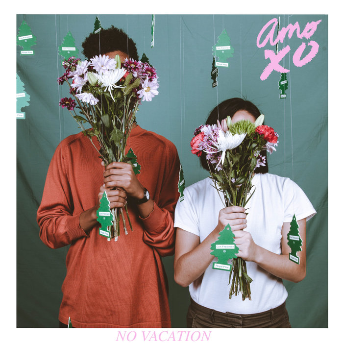 NO VACATION - LOVEFOOL - 12:35PMAlbum: Amo XO (2015)Label: Independent