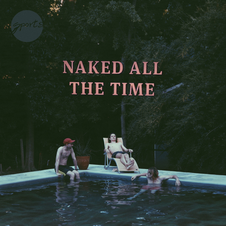 SPORTS - YOU ARE THE RIGHT ONE - 12:42PMAlbum: Naked All the Time (2015)Label: Independent