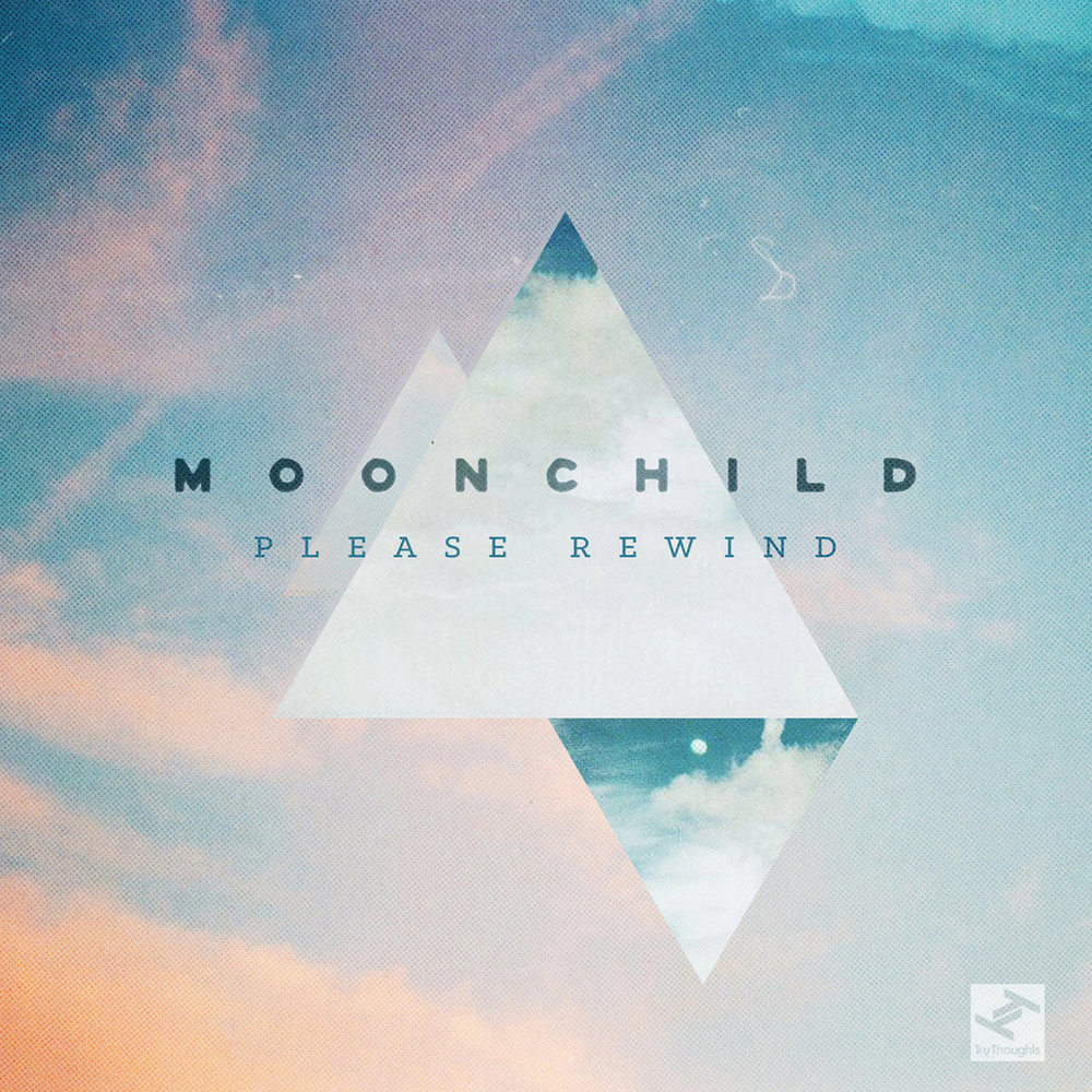 MOONCHILD - THE TRUTH - 12:52PMAlbum: Please Rewind (2015)Label: Tru Thoughts Records