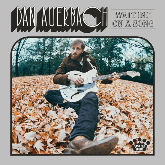 DAN AUERBACH - MALIBU MAN - 1:34PMAlbum: Waiting on a Song (2017)Label: Easy Eye Sound