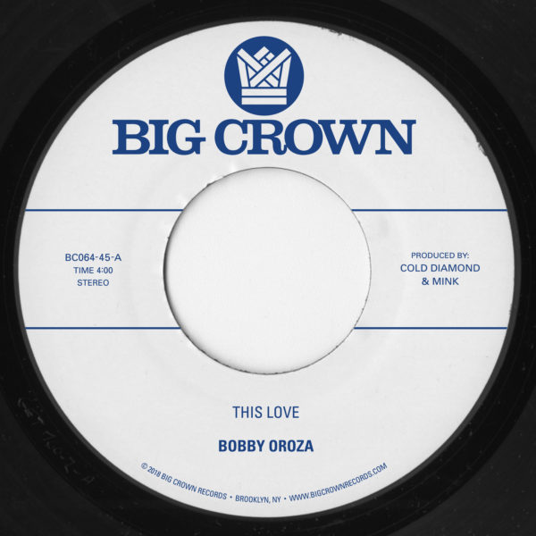 BOBBY OROZA - THIS LOVE, PT. 1 - Album: Single (2018)Label: Big Crown Records