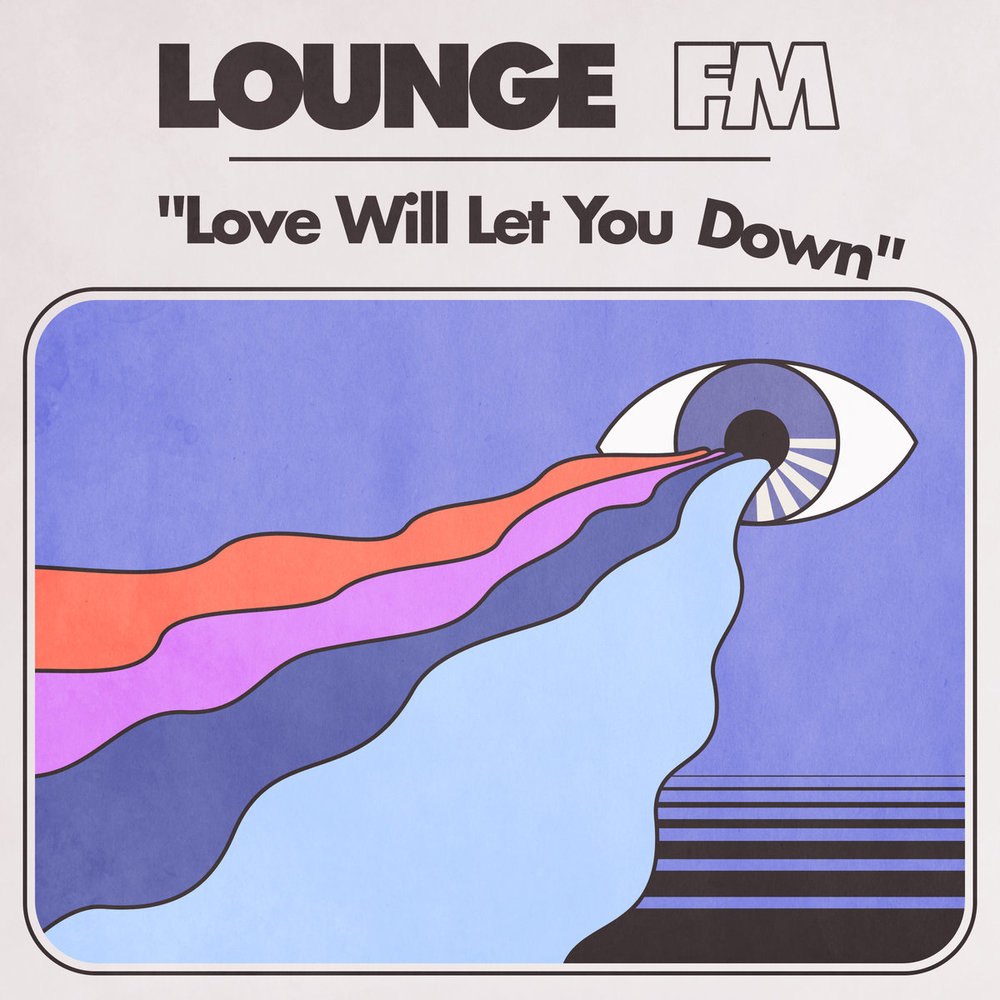 LOUNGE FM - PLAY NICE - 6:05PMAlbum: Love Will Let You Down (2018)Label: Self-Released