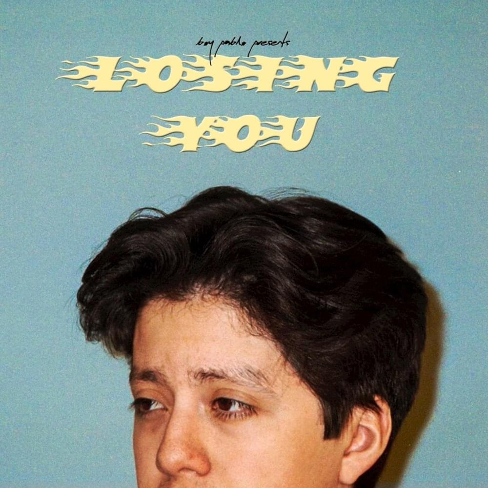 BOY PABLO - LOSING YOU  - 7:26PMAlbum: Single (2018)Label: 777 Records