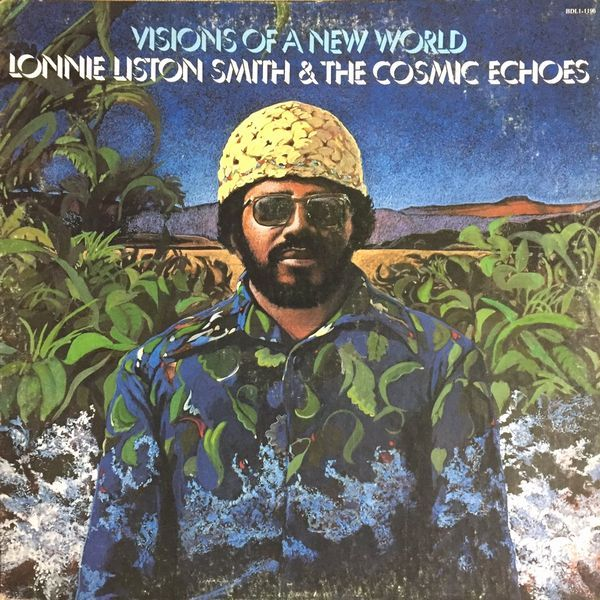 LONNIE LISTON SMITH & THE COSMIC ECHOES - SUMMER NIGHTS - 6:07PMAlbum: Visions of a New World (1975)Label: Ace Records