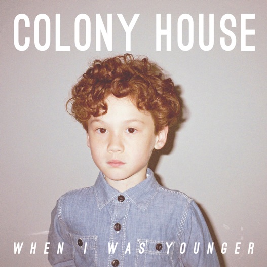 COLONY HOUSE - SECOND GUESSING GAME - 6:52PMAlbum: When I Was Younger (2015)Label: Descendant Records