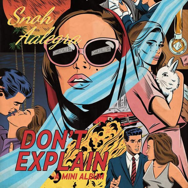 SNOH AALEGRA - UNDER THE INFLUENCE - 7:22PMAlbum: Don't Explain - EP (2016)Label: Artium Recordings