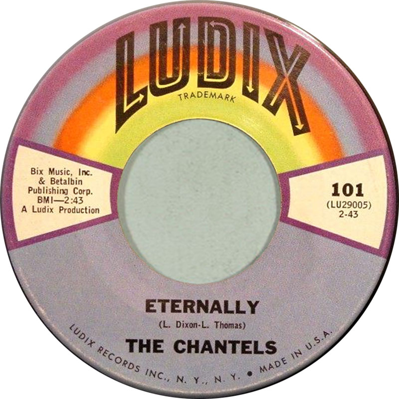 THE CHANTELS - ETERNALLY - 6:13PMAlbum: Single (1963)Label: Ludix Records
