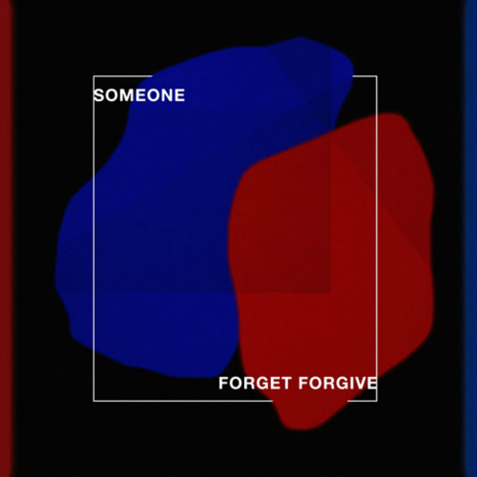 SOMEONE - FORGET FORGIVE - 6:36PMAlbum: Chain Reaction - EP (2017)Label: Monocle Records