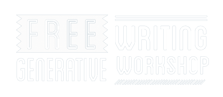 Free Generative Writing Workshops