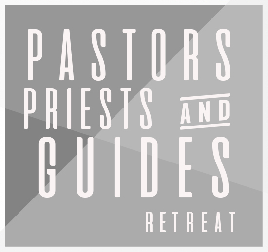 Pastors, Priests, & Guides Retreat