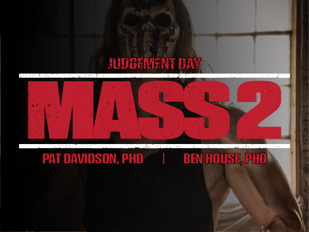 MASS 2: Judgement Day from Pat Davidson, PhD and Ben House, PhD