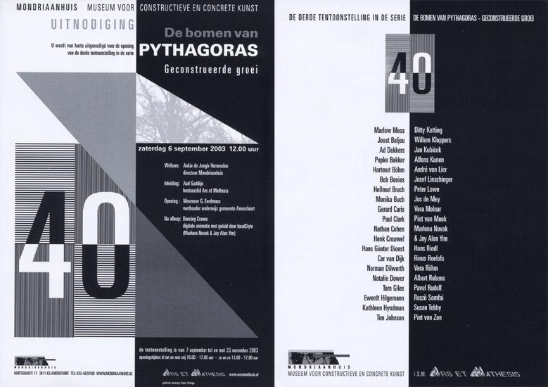 2003     De Bomen van Pythagoras. Geconstrueerde Groei   Mondriaanhuis, Amersfoort. NL