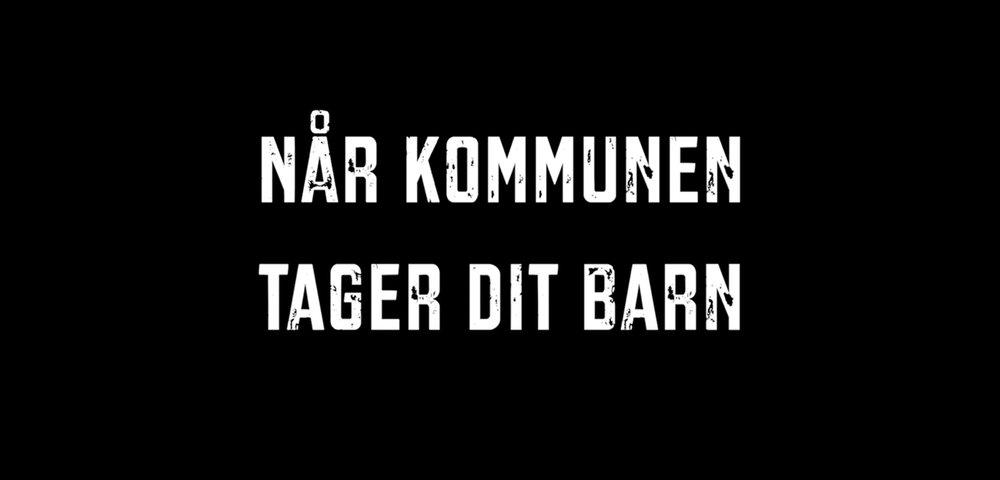 NÅR KOMMUNEN TAGER DIT BARN (2018)