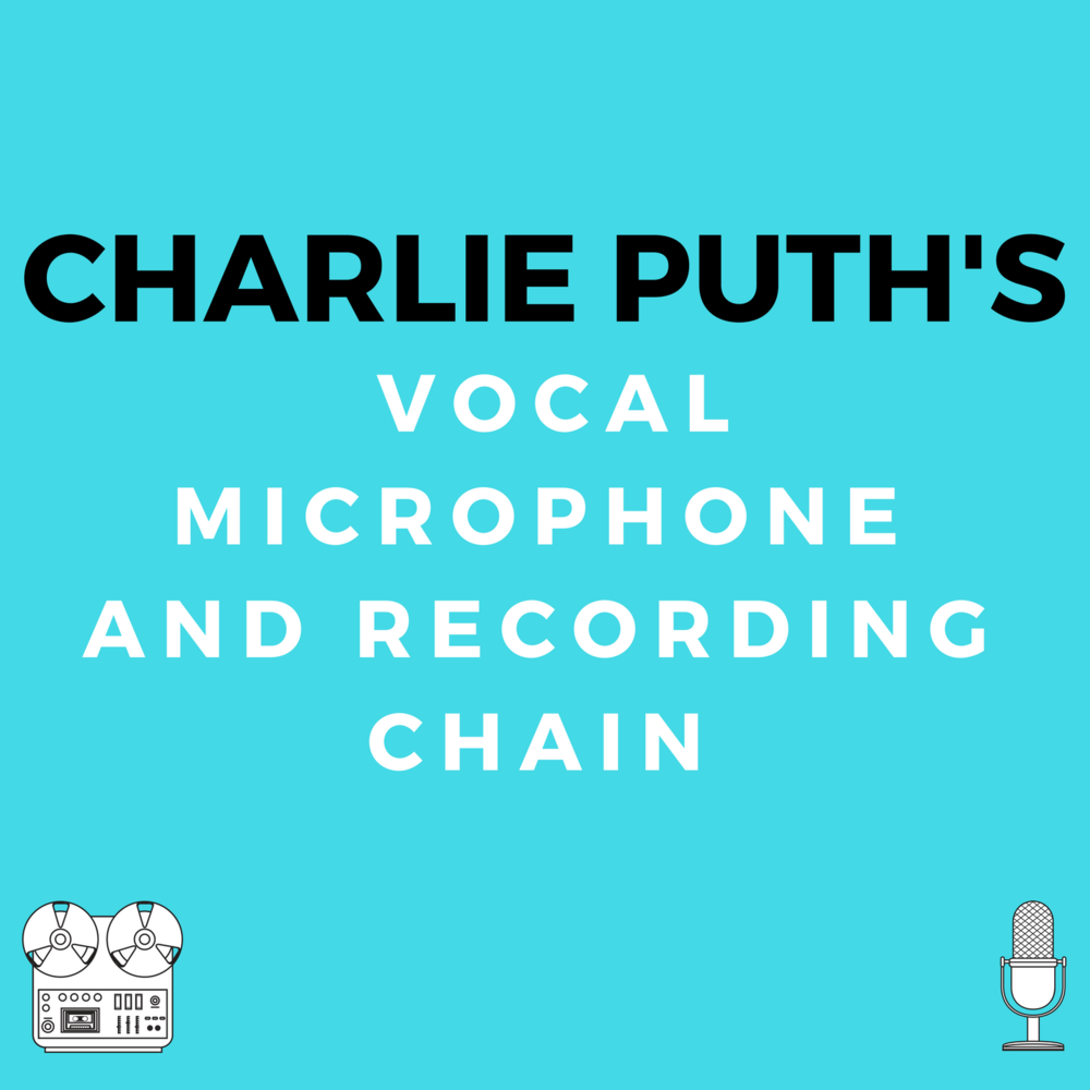 Charlie Puth's Vocal Microphone And Recording Chain.png