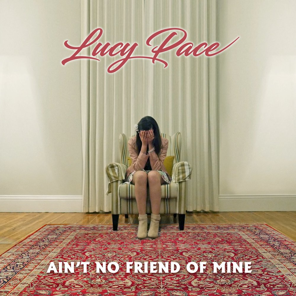 lucy pace aint no friend of mine music review
