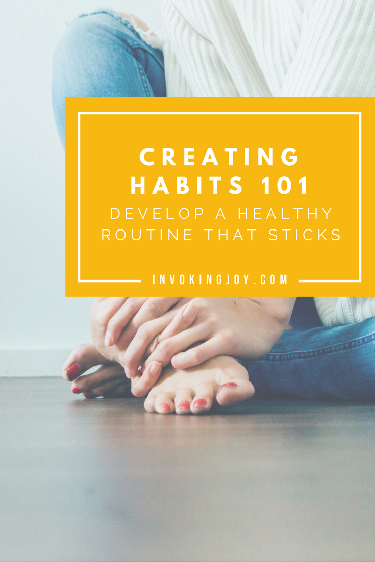 Creating Habits 101 (With FREE Workbook) via Invoking Joy
