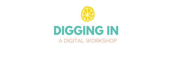 Digging In - A Digital Workshop.png