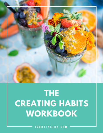The Creating Habits Freebie Workbook from Invoking Joy