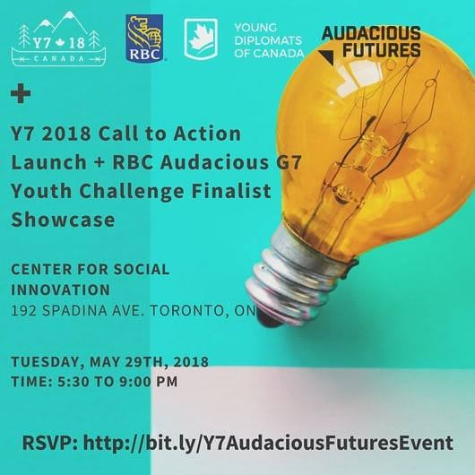 Are you in Toronto?! Join us next Tuesday, May 29 at @csitoronto to launch the Y7 2018 Call to Action and hear from the finalists of the @rbc @audaciousfutures G7 Youth Challenge. RSVP on eventbrite link in bio. #Y72018 #myG7