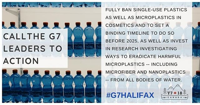 Today marks the start of #G7Halifax. We are  urging G7 leaders to be ambitious in setting national targets and committing to reducing plastics waste and production, and banning single use and micro plastics. #Y72018