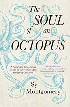 January's book:   The Soul of the Octopus,   by Sy Montgomery