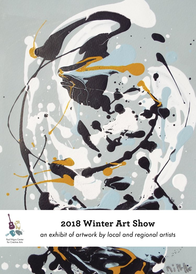 The Paul Nigra Center for Creative Arts is proud to announce the opening of its 2018 Winter Art Show.