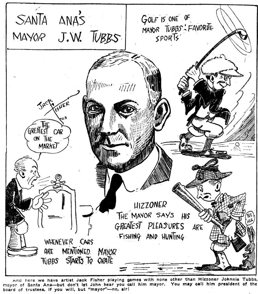 A cartoon feature on John Tubbs from his days as mayor of Santa Ana ( Santa Ana Register , 9-21-1923).