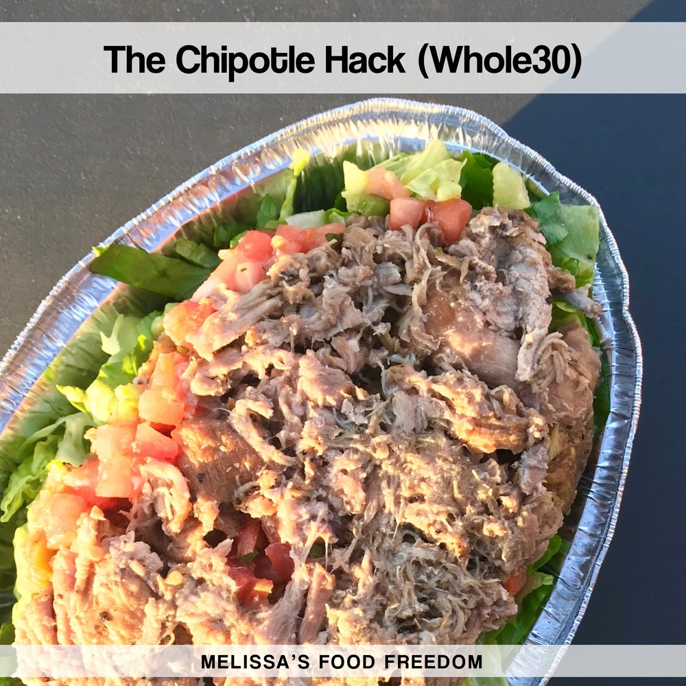 The Whole30 Chipotle Hack (Whole30) — Melissa's Food Freedom