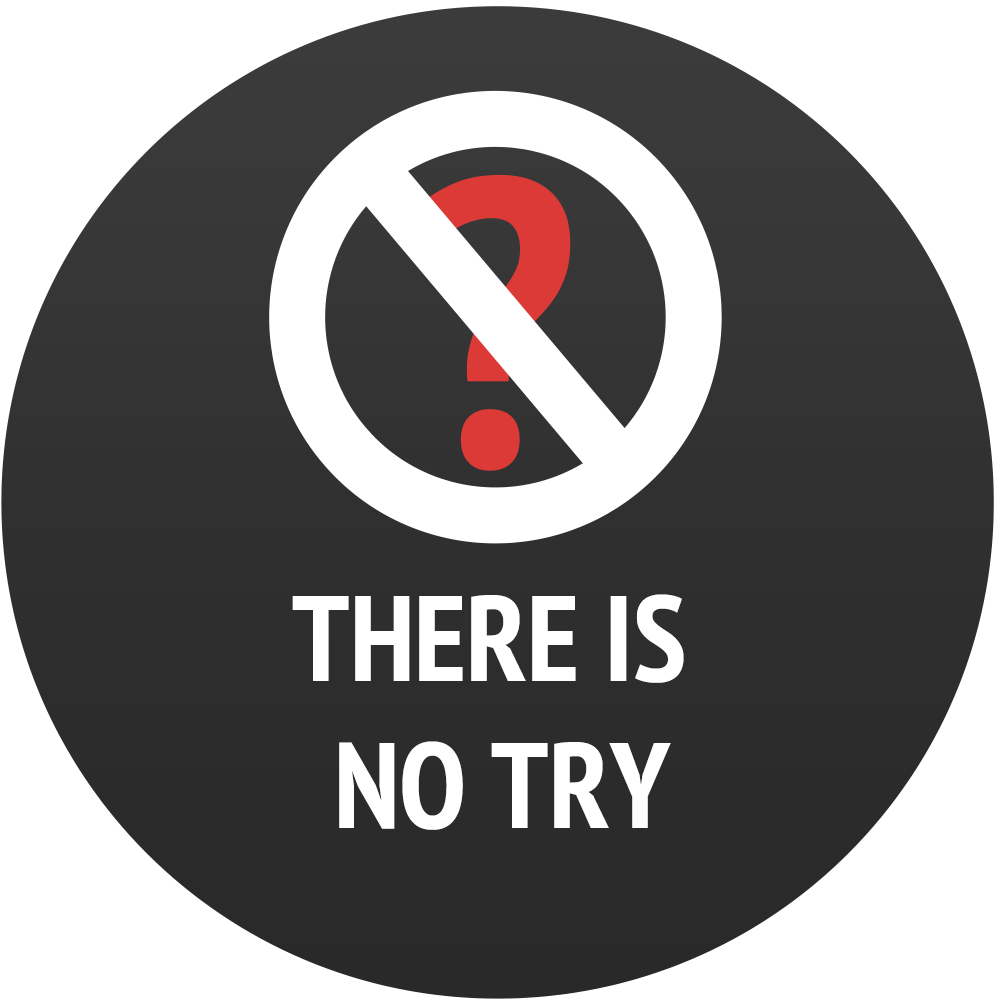 There Is No Try.png