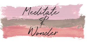 Meditate and Wonder