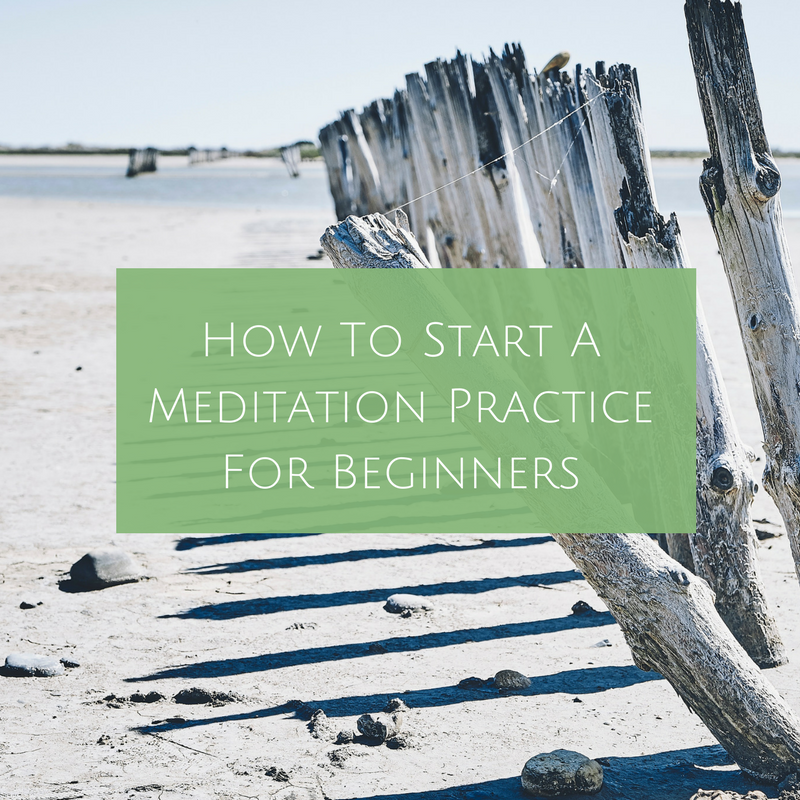 How To Start A Meditation Practice For Beginners blog post.png