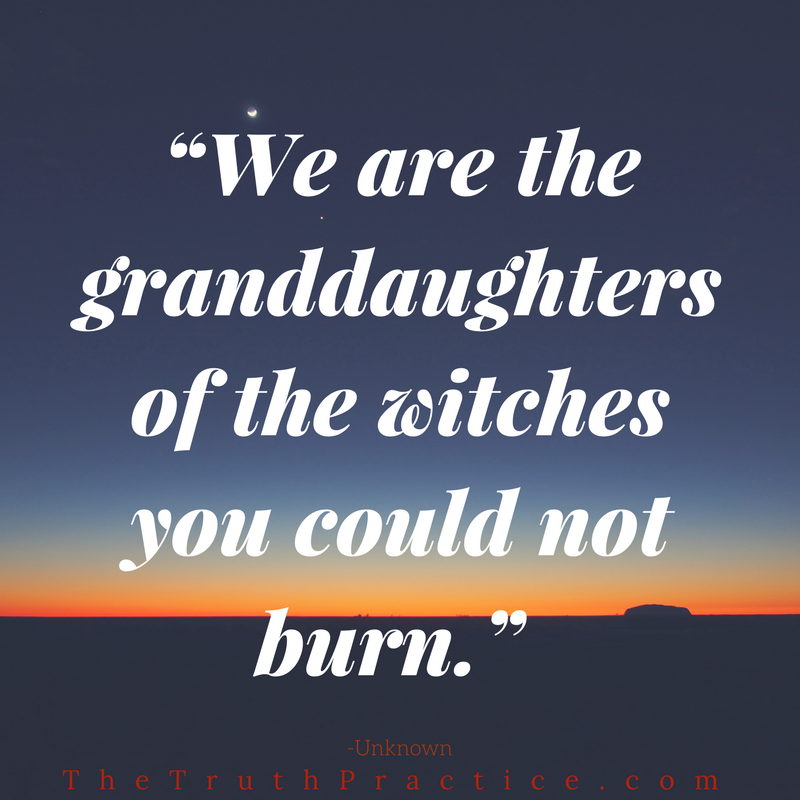 """""""We are the granddaughters of the witches you could not burn."""".png"""