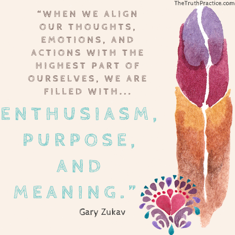 """""""When we align our thoughts, emotions, and actions with the highest part of ourselves, we are filled with.png"""
