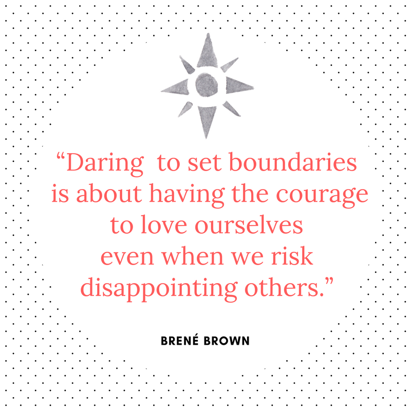 """""""Daring to set boundaries is about having the courage to love ourselves even when we risk disappointing others."""".png"""