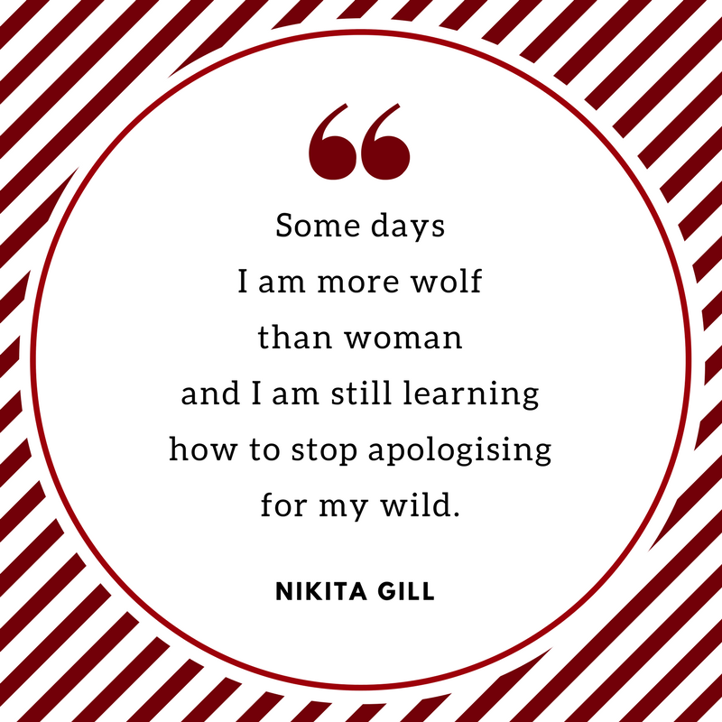 Some days I am more wolf than woman and I am still learning how to stop apologising for my wild..png