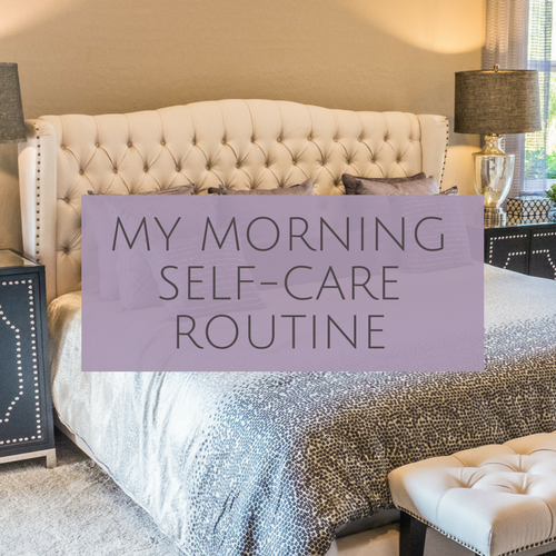 MY MORNING SELF-CARE ROUTINE blog post.png