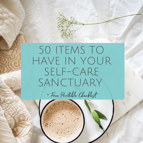 50 ITEMS TO HAVE IN YOUR SELF-CARE SANCTUARY blog post.png