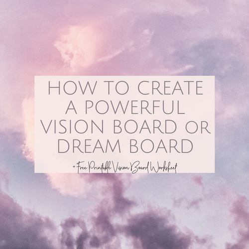 HOW TO CREATE A POWERFUL VISION BOARD or DREAM BOARD blog post.png