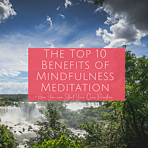 The Top 10 Benefits of Mindfulness Meditation PIN.png