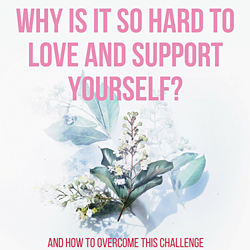 What makes it so hard to love and support yourself? pin-2.png