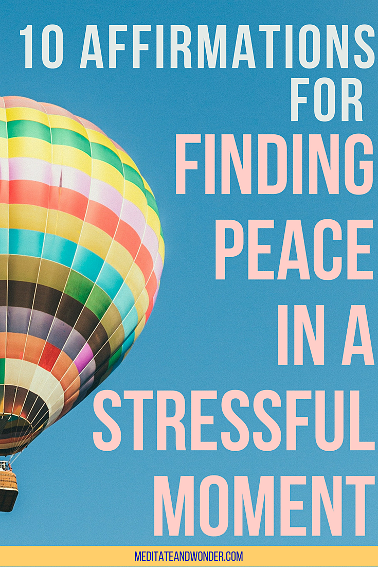 10 affirmations for finding peace in a stressful moment pin.png