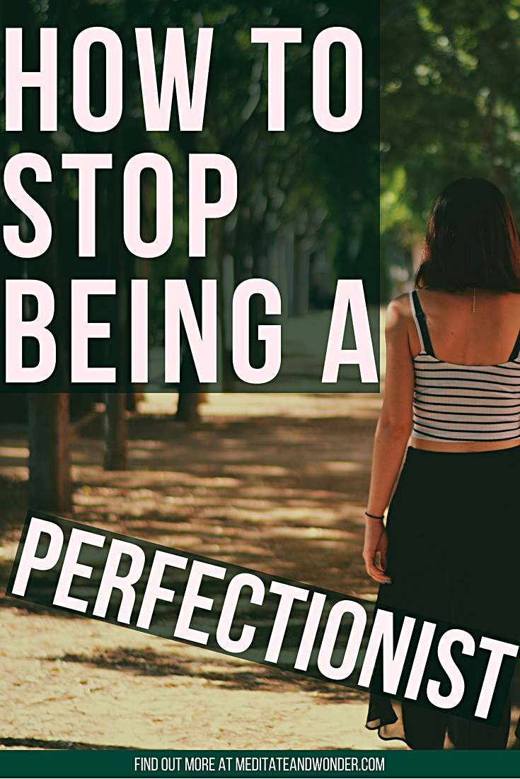 how to stop being a perfectionist.png