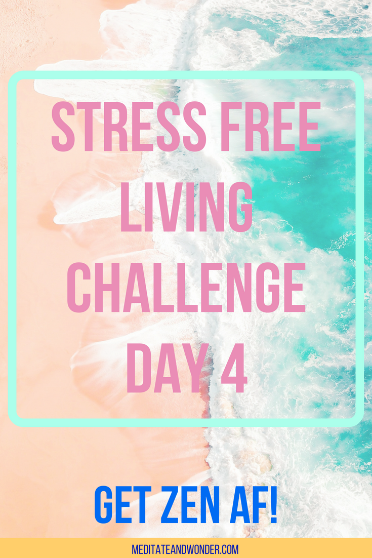 5 day stress-free living challenge day 4.png
