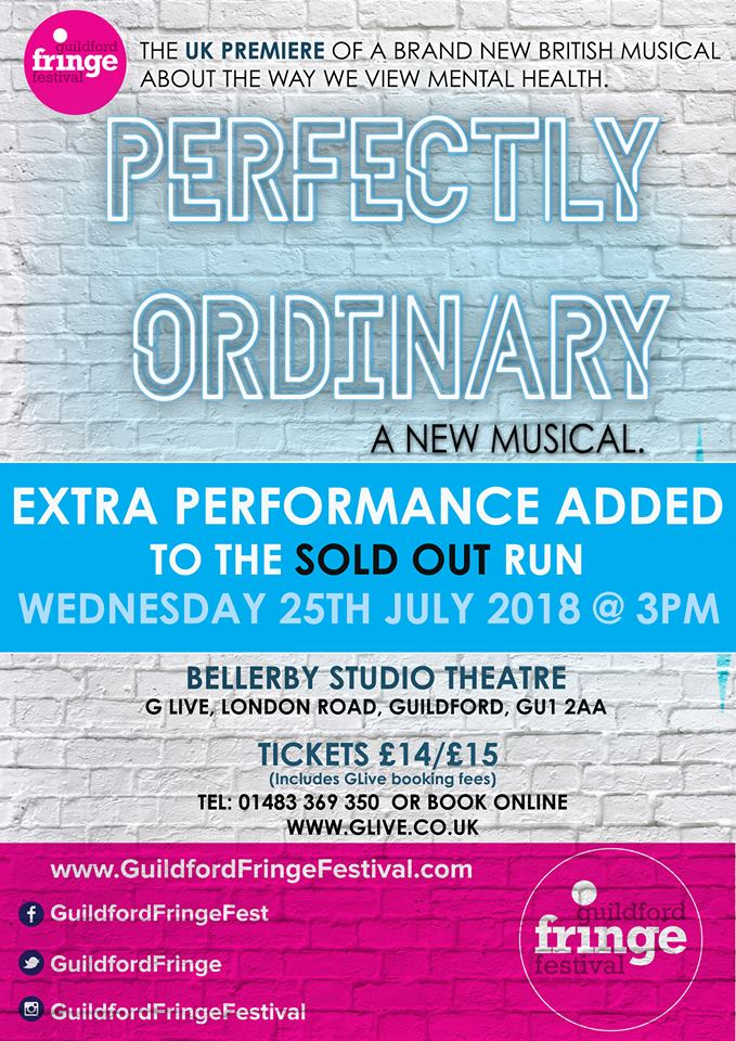 "SOLD OUT Run of the new Musical ""Perfectly Ordinary"" for which Joe was the composer."