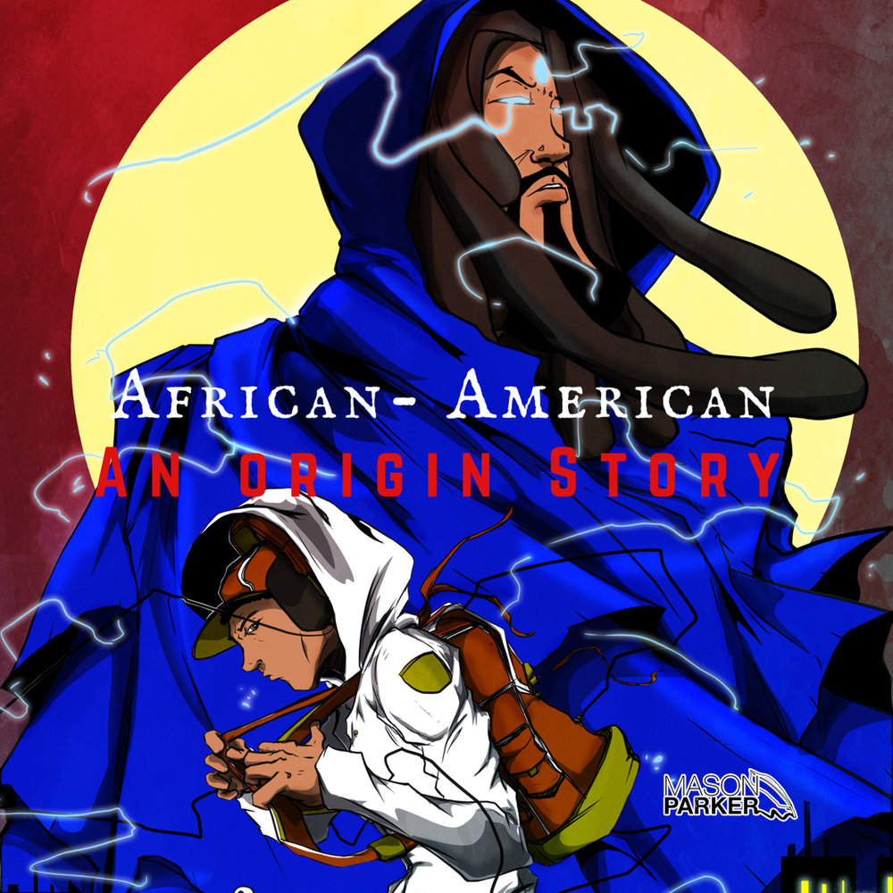 -  African American: An Origin StorySingle available everywhere music is sold digitally.