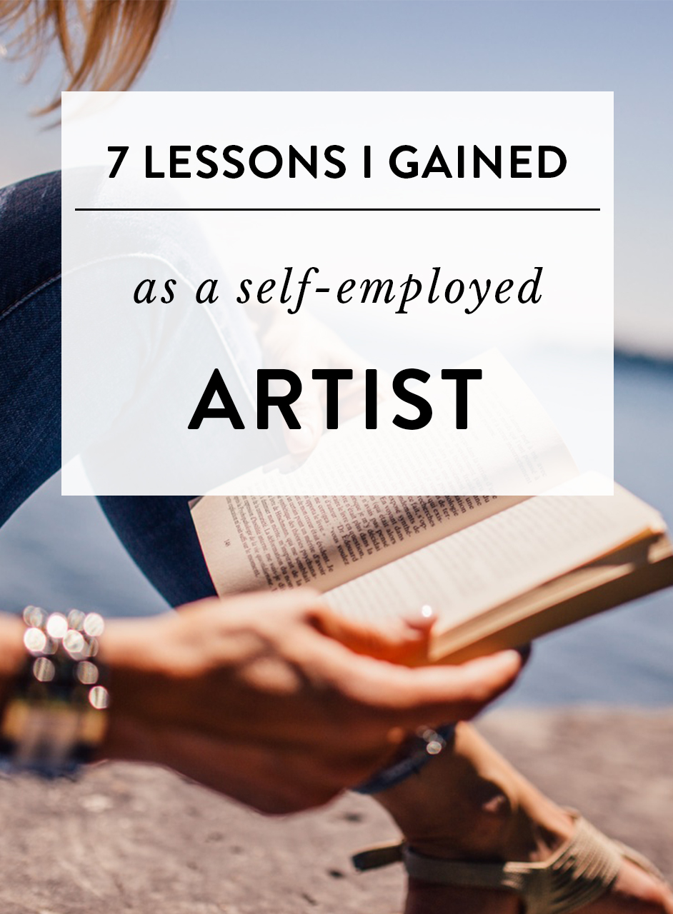 7 lessons I gained as a self-employed artist.jpg